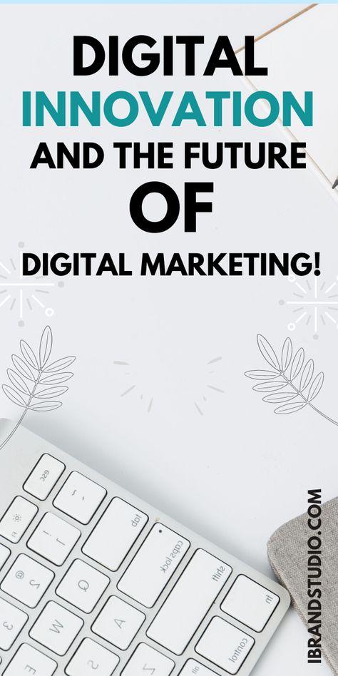 Digital Innovation And The Future Of Digital Marketing
