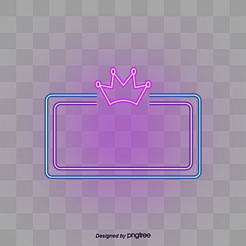 neon crown border lamp effect an crown frame png transparent clipart image and psd file for free download di 2020 neon bingkai lampu pinterest