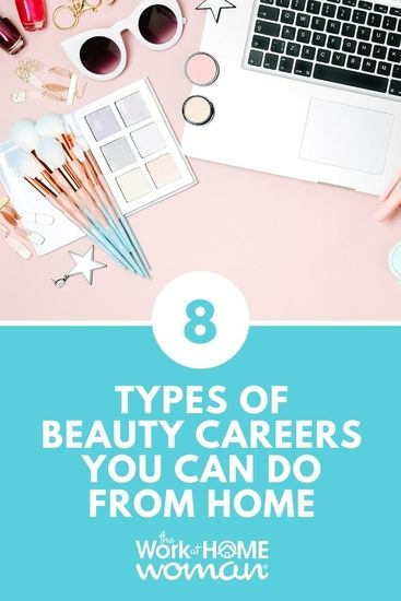 8 Types Of Beauty Careers You Can Do From Home In 2020 Beauty Careers Beauty Advisor Beauty