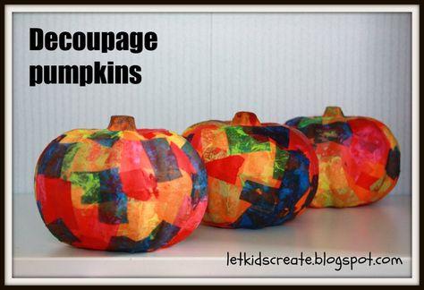 Let Kids Create Decoupage pumpkins, love this!