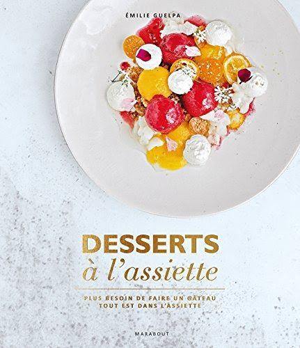 Telecharger Desserts A L Assiette Plus Besoin De Faire Un