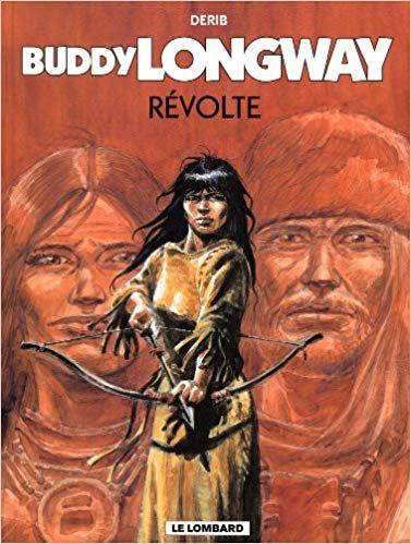 Telecharger Buddy Longway Tome 19 Revolte Gratuitement Western Comics Western Hero Buddy