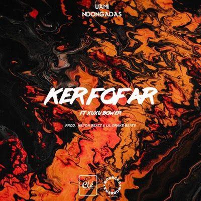 Ker Fofar E Novo Single Promocional De Uami Ndongadas Com Participacao De Xuxu Bower Musica Produzida No Estilo Rap Como O Abit Musica Rap Download De Musicas
