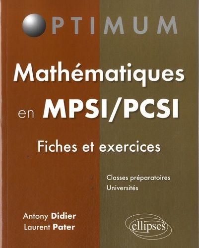 Mathematiques En Mpsi Pcsi Fiches Et Exercices Antony Didier Laurent Pater Mathematiques Enseignement Superieur Enseignement