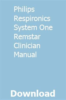 Philips Respironics System One Remstar Clinician Manual Philips Manual System