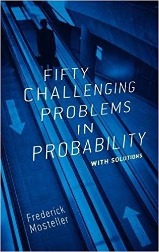 50 Challenging Problems In Probability With Solutions Mosteller Probability Mathematics Nonfiction Books