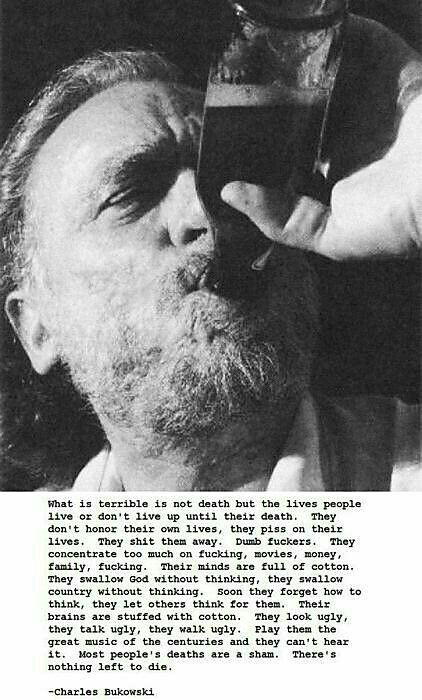 Top quotes by Charles Bukowski-https://s-media-cache-ak0.pinimg.com/474x/6b/62/94/6b6294190213dae0e79f01c573795000.jpg