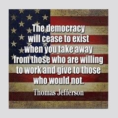 Jefferson Democracy Will Cease To Exist Tile Coa By Marshenterprises Cafepress In 2021 Jefferson Quotes Liberty Quotes Thomas Jefferson