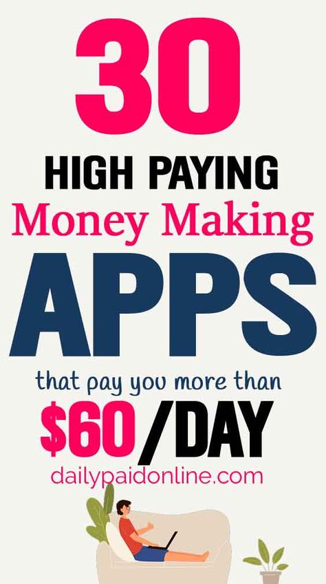 30 High Paying Money Making Apps That Makes You More Than $60 Per Day