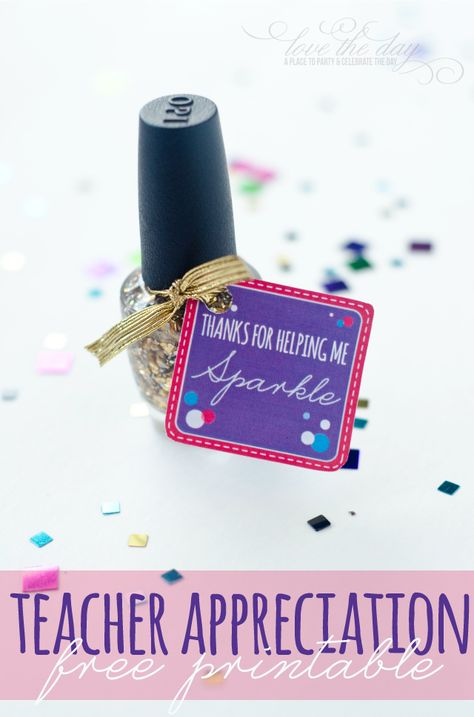 """""""Thanks for helping me sparkle"""" printable tag paired with sparkle nail polish for a fun gift. Get the free download for teacher appreciation week here: http://www.love-the-day.com/lovetheday/wordpress/teacher_appreciation_week/"""