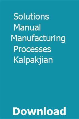 Solutions Manual Manufacturing Processes Kalpakjian