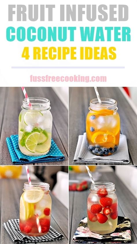 Fruit infused coconut water (4 Recipe Ideas)
