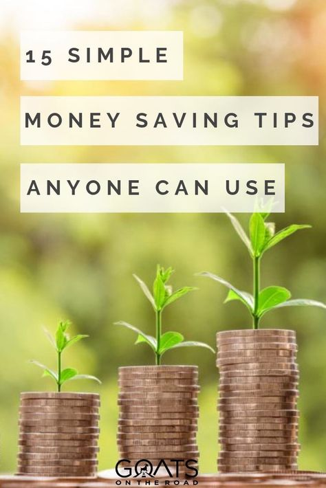 15 Simple Money Saving Tips Anyone Can Use