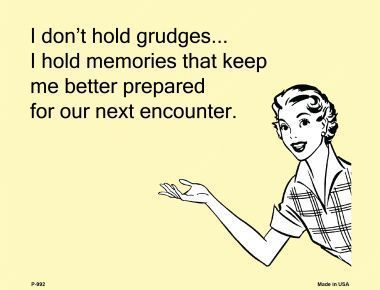 I don't hold grudges E-Card aluminum metal novelty parking sign. Smart Blonde is the manufacturer and distributor of over novelty license plate tags, signs, key chains, magnets, and license plate frames.