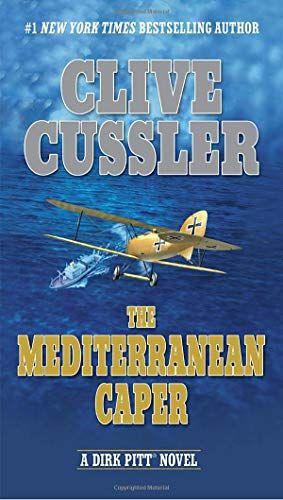 Download Pdf The Mediterranean Caper Dirk Pitt Adventure Free Epub Mobi Ebooks Clive Cussler Clive Cussler Books Books