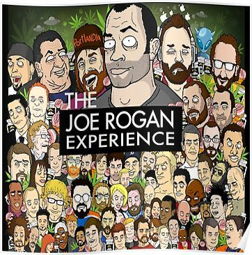 Joe Rogan And Guests Poster By Markmcg777 Joe Rogan Experience Joe Rogan Joes