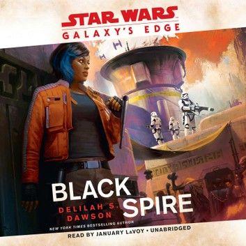 Galaxy S Edge Black Spire Star Wars Audiobook By Delilah S Dawson Rakuten Kobo Star Wars Galaxies Star Wars Read Books Online Free