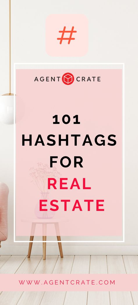 101 Best Real Estate Hashtags - Agent Crate