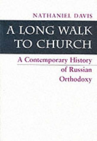 Download Pdf A Long Walk To Church A Contemporary History Of Russian Orthodoxy Free Epub Mobi Ebooks Contemporary History Orthodoxy Books To Read