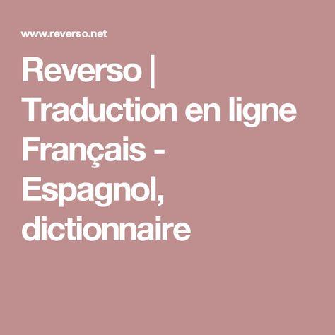 Reverso | Traduction en ligne Français - Espagnol, dictionnaire