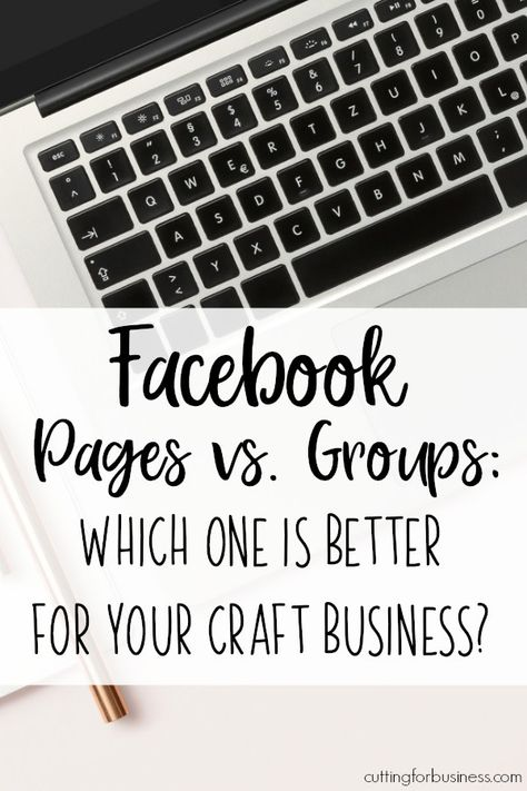 Facebook Pages vs. Groups: Which One is Best for Your Craft Business? - Cutting for Business