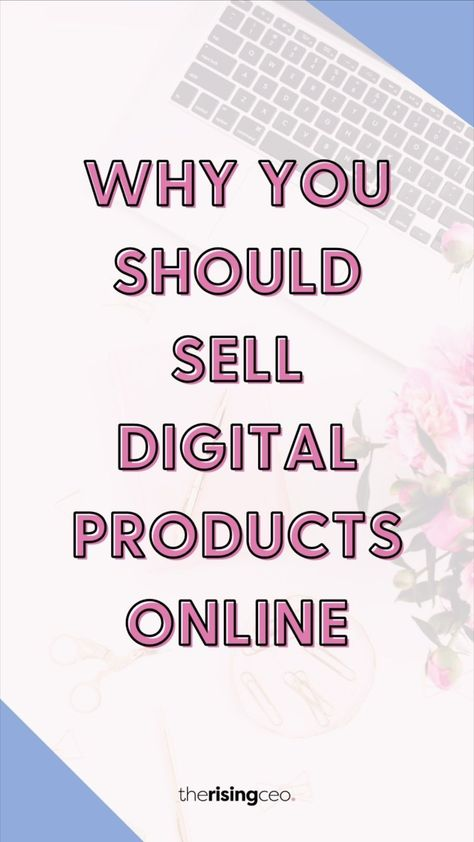 Why You Should Sell Digital Products Online