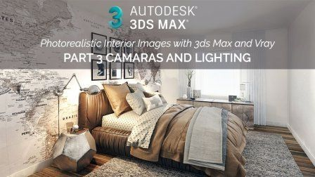 Create Photorealistic Interior Renders With 3ds Max And Vray Part 3 Camaras And Lighting Sponsored 3ds Max App Design Inspiration Poster Design Inspiration