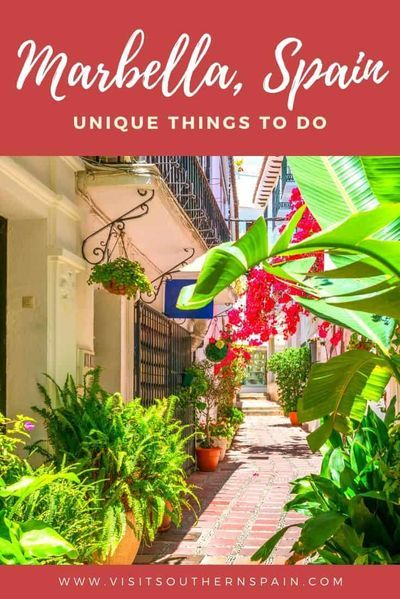 Unique Things To Do In Marbella Spain 3 Day Itinerary Visit Southern Spain In 2021 Things To Do Top Cities In Spain Best Hotels In Marbella