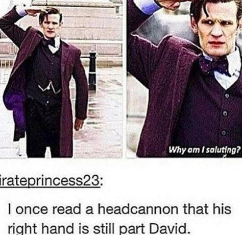 Because at The Christmas Invasion, Ten had to regenerate a new hand after his got chopped off, so that hand is younger than the rest of him and doesn't have to regenerate. I love this headcanon!^^^thats such a Ten thing to do! Space Man, Serie Doctor, Doctor Who Funny, Fandoms, Don't Blink, Eleventh Doctor, Torchwood, Matt Smith, Film Serie