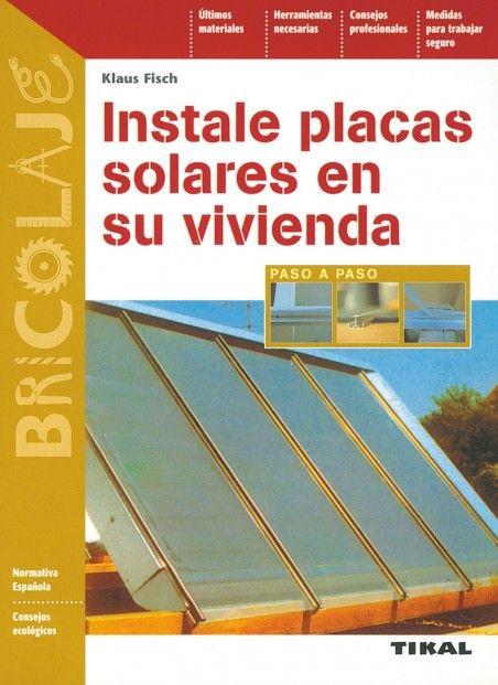 Instale Placas Solares En Placas Solares Energia Solar Construccion Muros