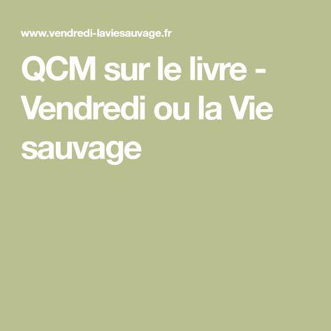 Qcm Sur Le Livre Vendredi Ou La Vie Sauvage Homeschooling