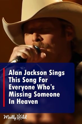 Alan Jackson Sings This Song For Everyone Who S Missing Someone In