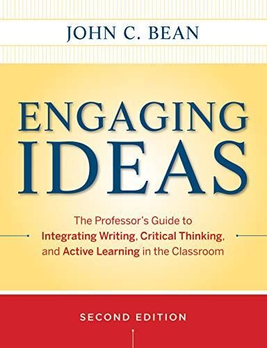 Engaging Ideas: The Professor's Guide to Integrating Writing, Critical Thinking, and Active Learning in the Classroom - Default