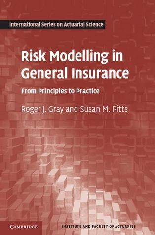 Pdf Download Risk Modelling In General Insurance From Principles To Practice International Series On Actuarial Scien Actuarial Science Ebook Pdf Principles