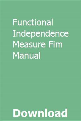 Functional Independence Measure Fim Manual Manual Unit Plan