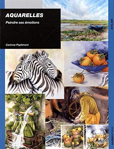 Telecharger Aquarelle Peindre Ses Emotions Pdf Par Corinne Poplimont Telecharger Votre Fichier Ebook Maintenant Emotions Broche Recomended