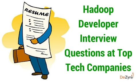 Hadoop Developer Interview Questions at Top Tech companies Big - hadoop developer resume