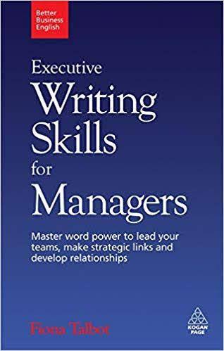 Better Business English Executive Writing Skills For Managers Writing Skills Business Writing Skills English Writing Skills