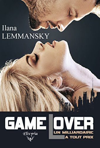 Game Lover Un Milliardaire A Tout Prix Elixir Of Love Francais Telechargement Milliardaire Livre Ebook