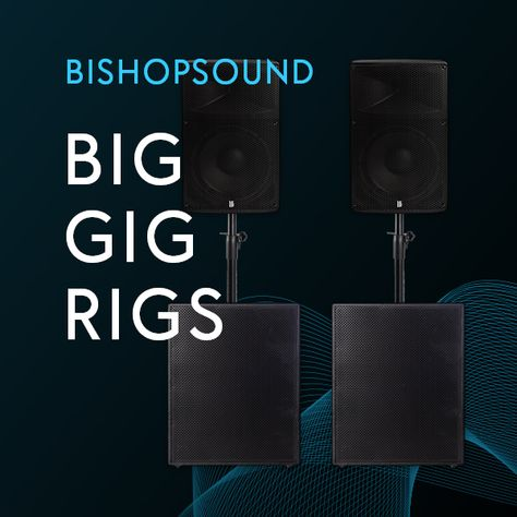 BishopSound Big Gig Rigs