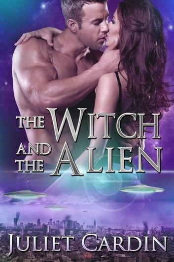 The Witch And The Alien Ebook By Juliet Cardin Rakuten Kobo In 2020 Paranormal Fantasy Books Paranormal Romance Books Romance Books