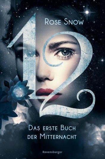 12 Das Erste Buch Der Mitternacht Band 1 Ebook By Rose Snow Rakuten Kobo Bucher Kostenlose Bucher Fantasy Bucher