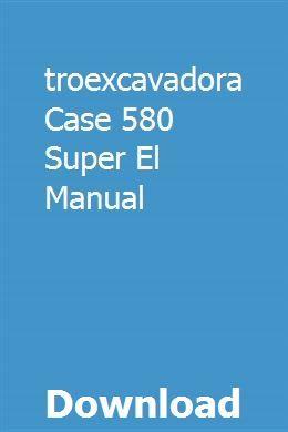 Retroexcavadora Case 580 Super El Manual Case Tractors Manual Backhoe Loader