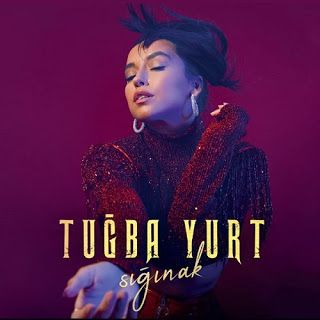 Tugba Yurt Siginak 2019 Album Sarkilar Insan