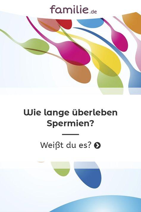 Wie lange überleben spermien im körper der frau