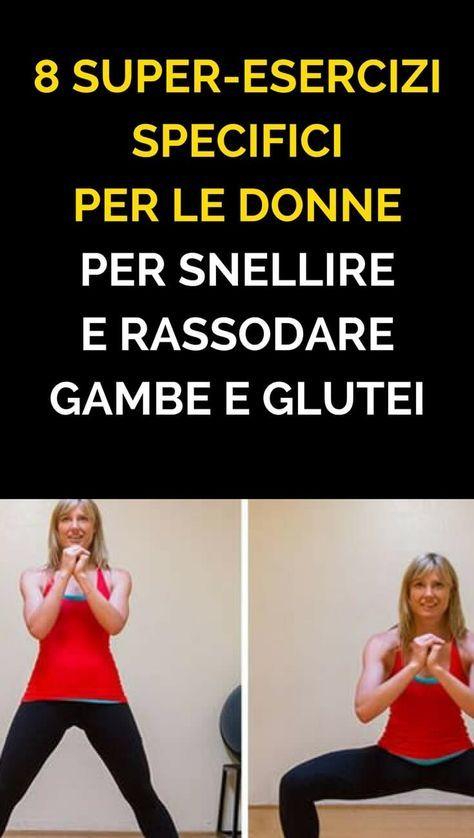 8 Super Esercizi Specifici Per Le Donne Per Snellire E Rassodare Gambe E Glutei Esercizi Esercizi Per Polpacci Glutei