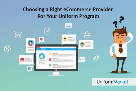 Choosing an eCommerce Provider for Your Uniform Program