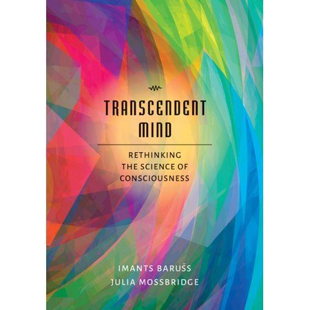 Transcendent Mind Rethinking The Science Of Consciousness Hardcover Walmart Com Science Of Consciousness American Psychological Association Mindfulness