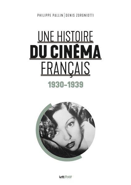 Livre Une Histoire Du Cinema Francais 1930 1939 Critique Cinechronicle Histoire Du Cinema Cinema Francais Cinema
