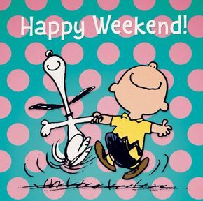 Happy weekend Charlie Brown and Snoopy - Happy Weekend Quotes, Its Friday Quotes, Happy Quotes, Funny Quotes, Saturday Quotes, Happy Weekend Images, Qoutes, Weekend Messages, Friday Messages